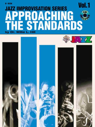 Approaching the Standards, Vol. 1: Bb (Jazz Improvisation)