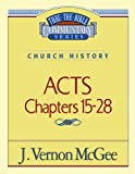 Acts Chapters 15- 28 (078520704X) by J. Vernon McGee