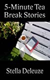 5-Minute Tea Break Stories