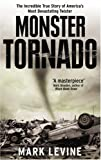 American Tornado: The Terrifying True Story of the 1974 Outbreak -- And the People Whose Lives Were Torn Apart (0091900662) by Levine, Mark