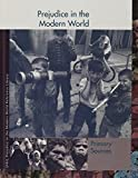 img - for Prejudice in the Modern World Reference Library: Primary Sources (Prejudice Throughout History Reference Library) by Richard Clay Hanes (2007-04-27) book / textbook / text book