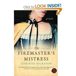 The Firemaster's Mistress: A Novel Christie Dickason