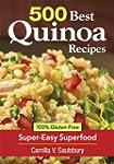 500 Best Quinoa Recipes: 100% Gluten-...