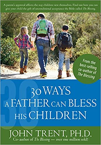 Spotlight on Dr. John Trent: 4 x 30 Ways to Bless