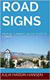 img - for ROAD SIGNS: MEMOIR: SUMMERS ON THE ROAD TO LANDER book / textbook / text book