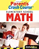 CliffsNotes Parent's Crash Course Elementary School Math (Cliffsnotes Literature Guides) (0764598368) by Herzog, David Alan