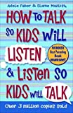 How to Talk to Kids So Kids Will Listen and Listen So Kids Will Talk (1848123094) by Faber, Adele