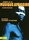 echange, troc Florent Mazzoleni - L'épopée de la musique africaine : Rythmes d'Afrique atlantique