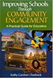 img - for By Kathy Gardner Chadwick Thomfor Improving Schools Through Community Engagement: A Practical Guide for Educators book / textbook / text book