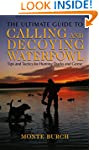 Ultimate Guide to Calling and Decoyin...