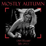 Still Beautiful - Live 2011 By Mostly Autumn (2011-10-17)