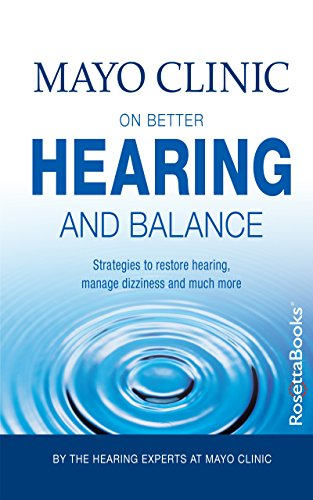 "Mayo Clinic on Better Hearing and Balance, 2nd Edition (""MAYO CLINIC ON"" SERIES)"