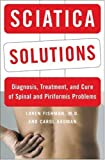 Sciatica Solutions: Diagnosis, Treatment, and Cure for Spinal and Piriformis Problems