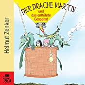 Der Drache Martin und das entführte Gespenst   Helmut Zenker