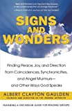 img - for Signs and Wonders: Finding Peace, Joy, and Direction from Coincidences, Synchronicities, and Angel Murmurs--and Other Ways God Speaks by Albert Clayton Gaulden (2003-11-18) book / textbook / text book
