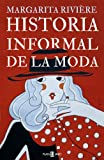 img - for Historia informal de la moda (e-original): Peque a enciclopedia de la ropa (Spanish Edition) book / textbook / text book