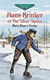 img - for Hans Brinker, or The Silver Skates (Dover Children's Evergreen Classics) book / textbook / text book