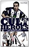 West Bromwich Albion Cult Heroes: The Baggies' Greatest Icons