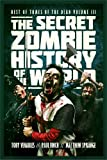 img - for The Secret Zombie History of the World: Best of Tomes of the Dead, Volume 3 book / textbook / text book