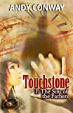Touchstone (1. The Sins of the Fathers) - a time travel historical adventure