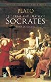 The Trial and Death of Socrates: Four Dialogues (0486270661) by Plato
