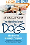 The Healing Touch for Dogs: The Prove...