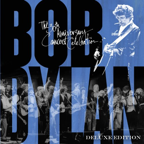 Bob Dylan - 30th Anniversary Concert Celebration (Deluxe Edition) - Zortam Music