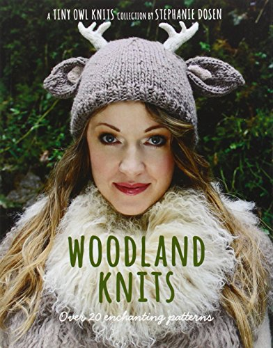 Woodland Knits: Over 20 Enchanting Patterns (Tiny Owl Knits)