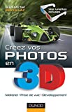 echange, troc Jean-Michel Réveillac - Créez vos photos en 3D - Matériel, prise de vue, développement
