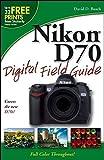 Nikon D70 Digital Field Guide