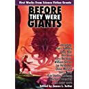 Before They Were Giants: First Works from Science Fiction Greats (Planet Stories)