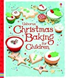 img - for Christmas Baking Book for Children (Usborne First Cookbooks) by Abigail Wheatley (2009-08-28) book / textbook / text book