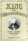 King of the Moonshiners: Lewis R. Redmond in Fact and Fiction (Appalachian Echoes)