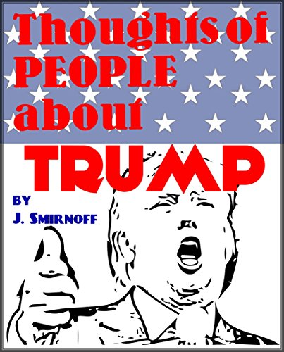 thoughts-of-people-about-trump-what-do-simple-people-like-us-think-about-donald-trump-english-editio