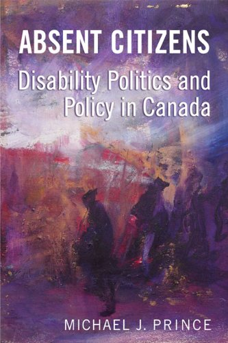 Absent Citizens: Disability Politics and Policy in Canada PDF