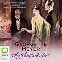Why Shoot a Butler? Audiobook by Georgette Heyer Narrated by Ulli Birvé