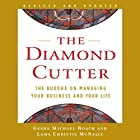 The Diamond Cutter: The Buddha on Managing Your Business and Your Life Hörbuch von Geshe Michael Roach, Lama Christie McNally Gesprochen von: Geshe Michael Roach