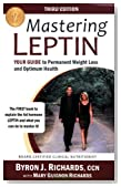 Mastering Leptin: Your Guide to Permanent Weight Loss and Optimum Health (Third Edition)