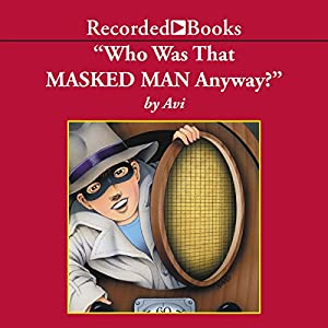 Who Was That Masked Man, Anyway? Audiobook
