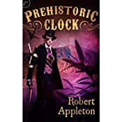 Prehistoric Clock | [Robert Appleton]