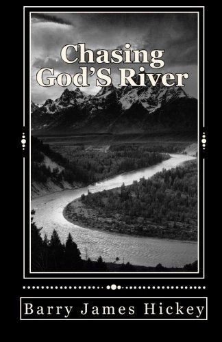 Book: Chasing God's River by Barry James Hickey