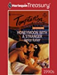 Honeymoon with a Stranger (The Wrong...
