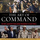 img - for The Art of Command: Military Leadership from George Washington to Colin Powell book / textbook / text book