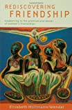 Rediscovering Friendship: Awakening to the Power and Promise of Women's Friendships (0800634454) by Moltmann-Wendel, Elisabeth
