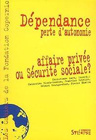 Dépendance, perte d'autonomie : Affaire privée ou Sécurité Sociale ? par Christiane Marty