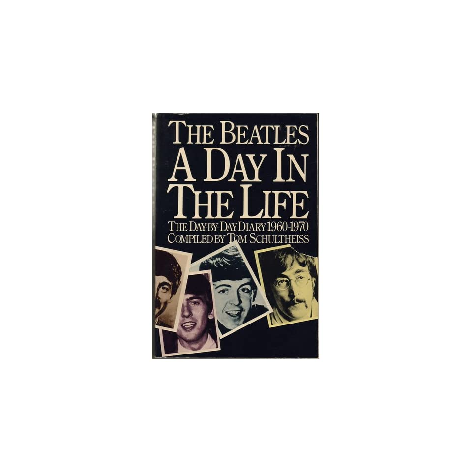 The Beatles. A Day in the Life The Day by Day Diary 1960