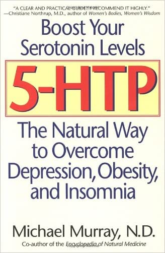 5-HTP: The Natural Way to Overcome Depression, Obesity, and Insomnia written by Michael Murray