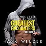 Gay Monster Mega Bundle: Greatest Encounters Vol. 2 | Hank Wilder