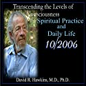 Transcending the Levels of Consciousness Series: Spiritual Practice and Daily Life