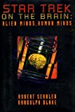 img - for Star Trek on the Brain: Alien Minds, Human Minds book / textbook / text book